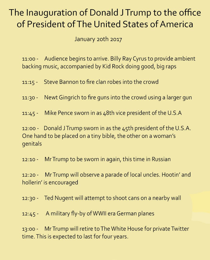 RT @Fred_Delicious: The schedule for Trump's inauguration has leaked https://t.co/i5bGm24Vy8