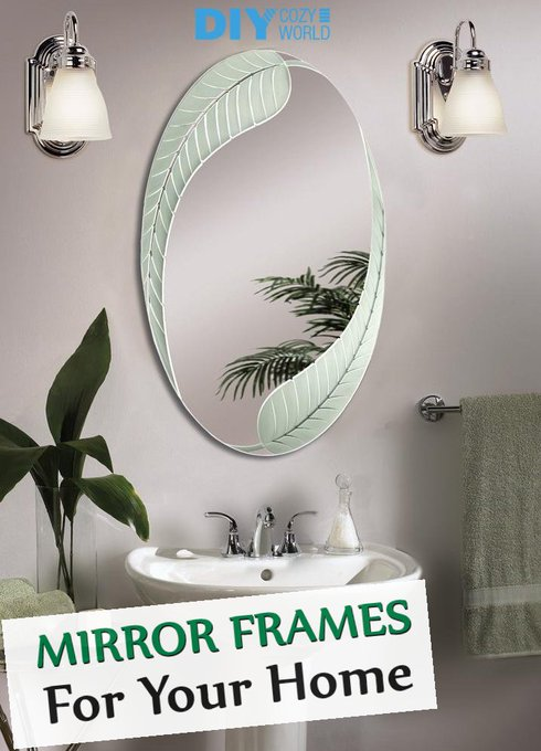 6 Amazing Mirror Frames For Your Home