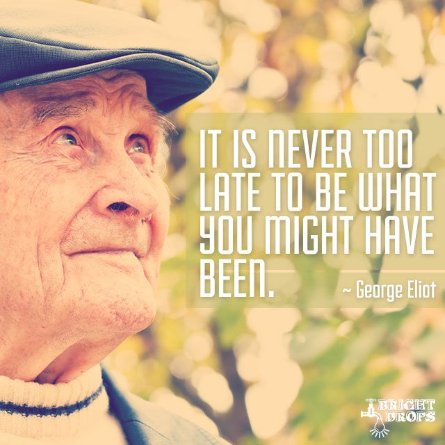 """It is never too late to be what you might have been."" - George Eliot #quote https://t.co/7vgoZpQZvm"