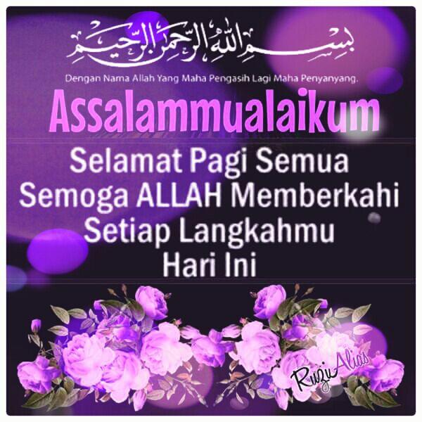 Dakwah Harian Twitterissa Assalamualaikum Selamat Pagi Semuaa Semoga Allah Memberkahi Setiap Langkah Kita Aamiin Engganmasuksurga