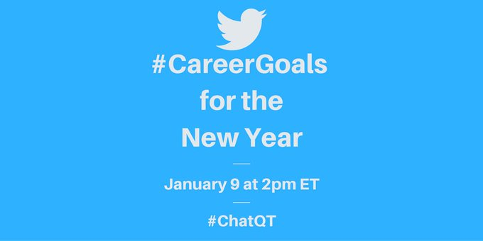 Join me on Jan 9 at 2pm ET as I share my #careergoals for 2017 at #ChatQT: #twitterchat