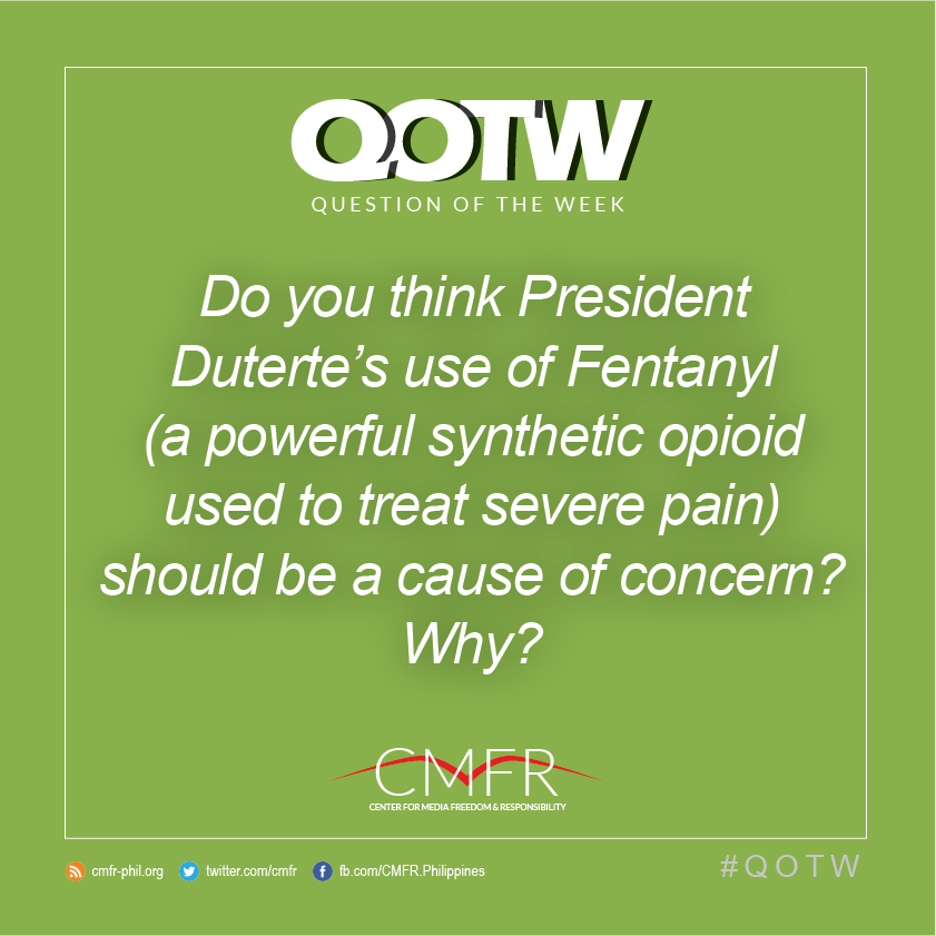Thumbnail for QOTW: Do you think Pres. Duterte's use of Fentanyl should be a cause of concern? Why?