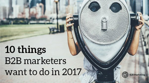 10 things B2B marketers would love to do in 2017 https://t.co/IKLWREgtQm https://t.co/J3hCf3mU2R