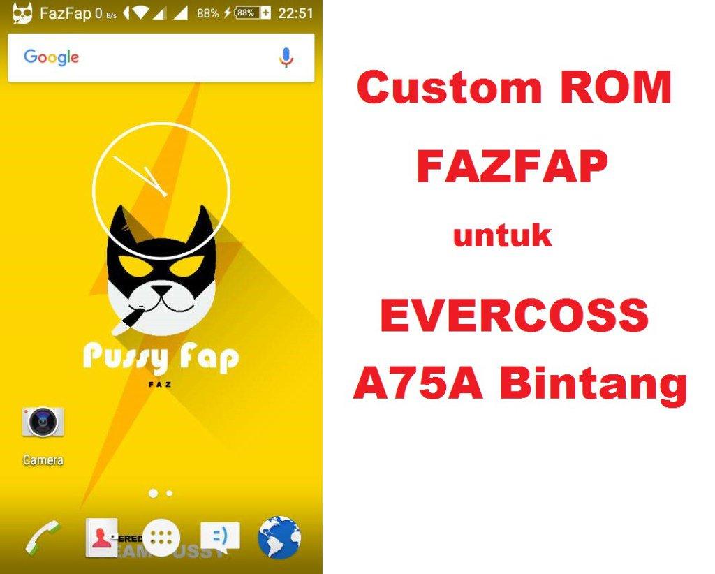 FAQIH SIDIQ On Twitter Custom ROM FAZFAP Evercoss A75A Bintang