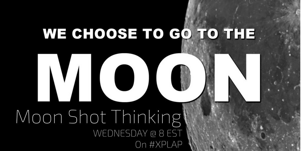 Welcome to #XPLAP chat: Moon Shot Thinking! Please introduce yourself & share what you are most excited for in 2017! https://t.co/G2rp7lFOXL