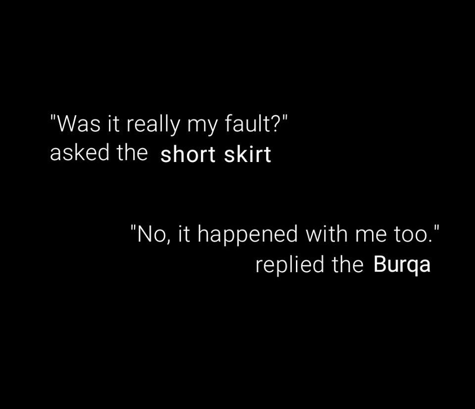 Whose fault is it?? Not the short skirt, not the Burqa, it's the mentality. https://t.co/uUW2hgQrFY