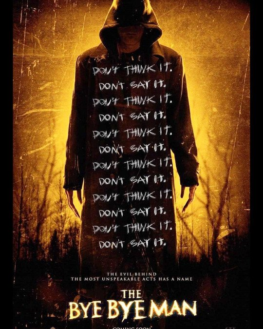 TOMORROW!!!  I&#39;ll be creeping into your local cinema as THE BYE BYE MAN! &quot;Don&#39;t think it. Don&#39;t say it.... #TheByeByeMan&quot; @TheByeByeMan<br>http://pic.twitter.com/ZoNBhJs1tS