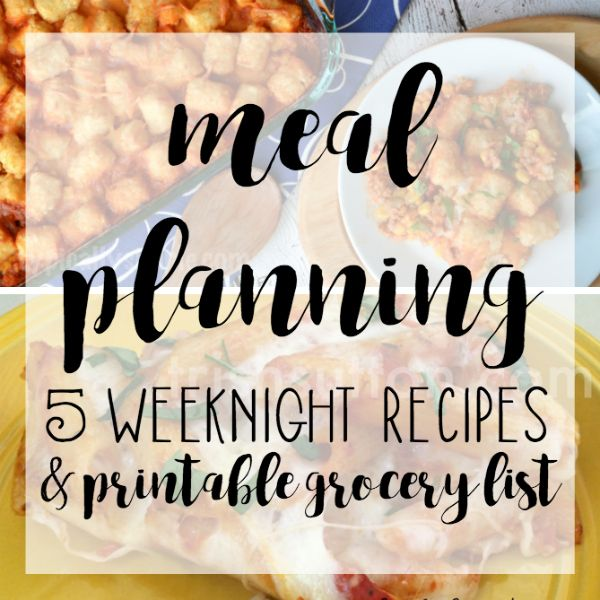 Meal Planning Five Weeknight Recipes