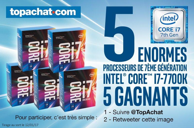 #Concours 5 nouveaux Core i7 7700K à gagner :-) Pour participer : Follow @TopAchat + #RT !