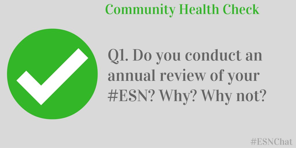Q1 Do you conduct an annual review of your #ESN? Why? Why not? #esnchat https://t.co/mhEyKLRYVc