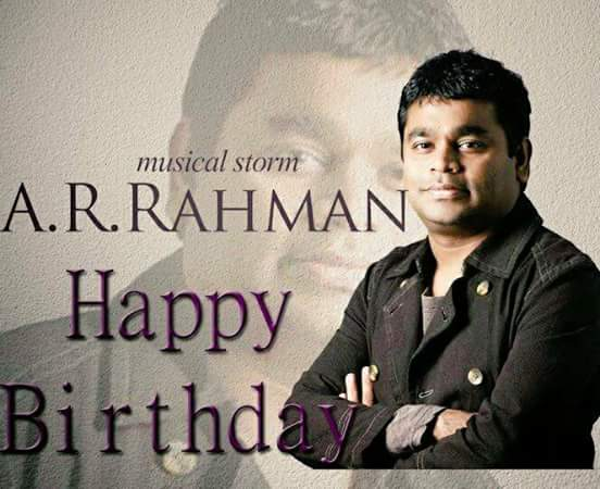 The Great Musical A.R.RAHMAN Today is special days Wish you Very Happy birthday A.R Rahman