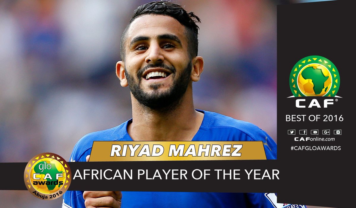 Algerian midfielder Riyad Mahrez wins the 2016 CAF Player of the Year Award! #TahiaDjazair  <br>http://pic.twitter.com/QUpOm1l3Sc