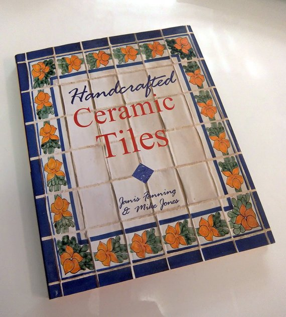 "DIY Craft Book ""Handcrafted Ceramic Tiles"" by Janis Fanning and Mike Jones"
