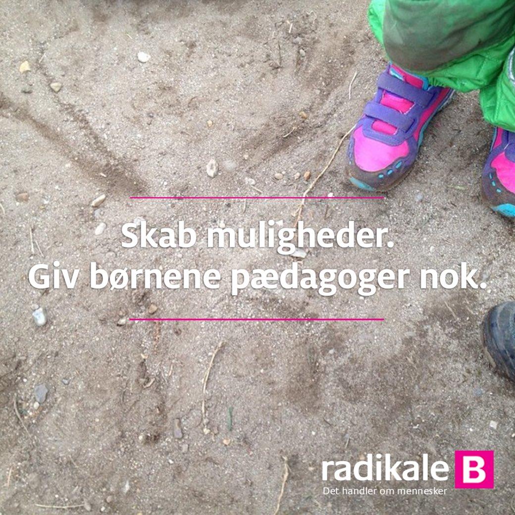 .@radikale: 4500 flere pædagoger til børnene. Børn skal have dygtige p...