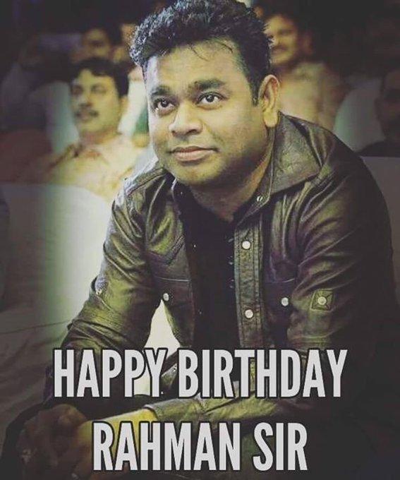 Happy Birthday isai puyal A.R Rahman Sir