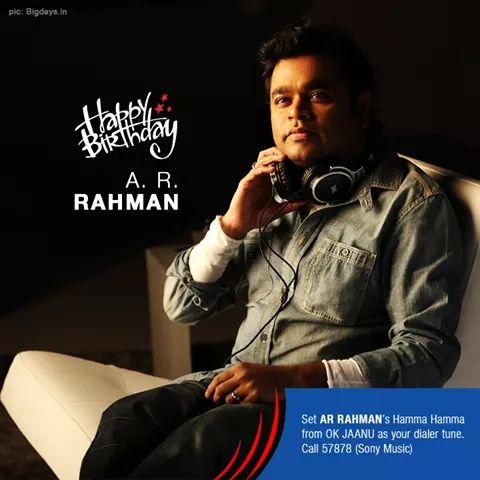 Wishing the super talented A.R. Rahman a very Happy Birthday