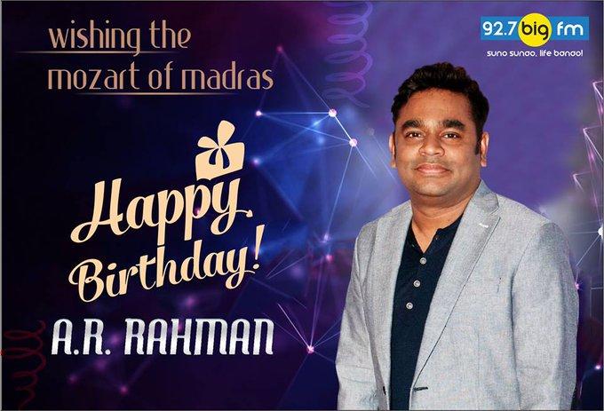 92.7 BIG FM wishes a very happy birthday to the \Mozart of Madras\ A.R.Rahman