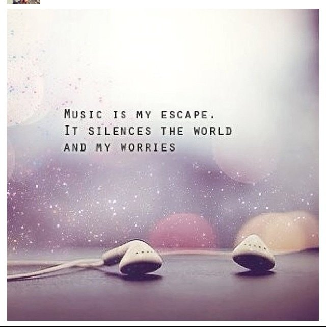 Life Quotes On Twitter Music Is My Only Escape From All The