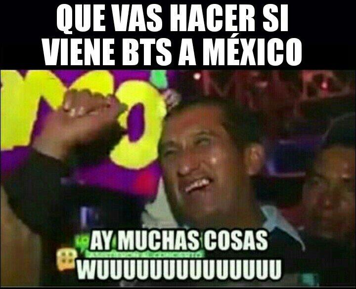 @coreaymass Por favor #BTSINMEXICO2017 @BigHitEnt @bts_bighit @BTS_twt @RAPMONSTHURR #TeamBTS  Que vas hacer si viene BTS a México <br>http://pic.twitter.com/LoFpyI4hsC