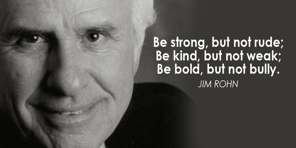 Be Strong, but Not Rude..- Jim Rohn @10MillionMiler #quote #inspiratio...