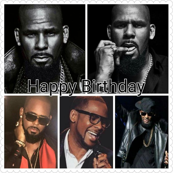 Happy birthday To Robert   Have A Bless Birthday To R.Kelly