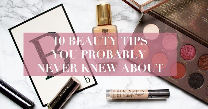 Beauty: 10 Beauty Tips You Probably Never Knew About