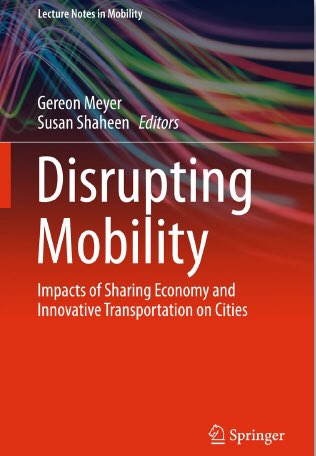 "New book ""Disrupting Mobility"" (ed. jointly with @SusanShaheen1) just released #trbam https://t.co/EitC6STgD2 https://t.co/VDeeLWDEYb"