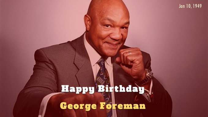 Happy Birthday, George Foreman, the oldest ever Heavyweight boxing champ; born today in 1949