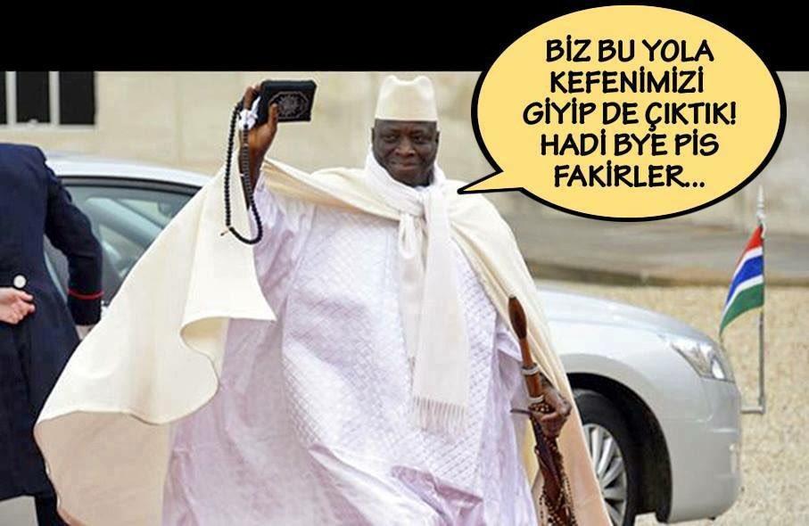 'Biz bu yola kefenimizi giyip de çıktık' Yahya Jammeh giderayak ülkesi...