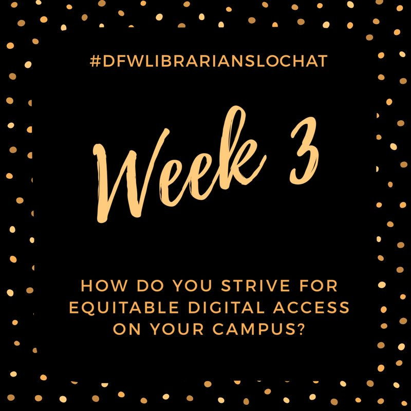 Wk3: How do you strive for equitable digital access on your campus? #dfwlibrarianslochat https://t.co/CnYNYVQ5Jg