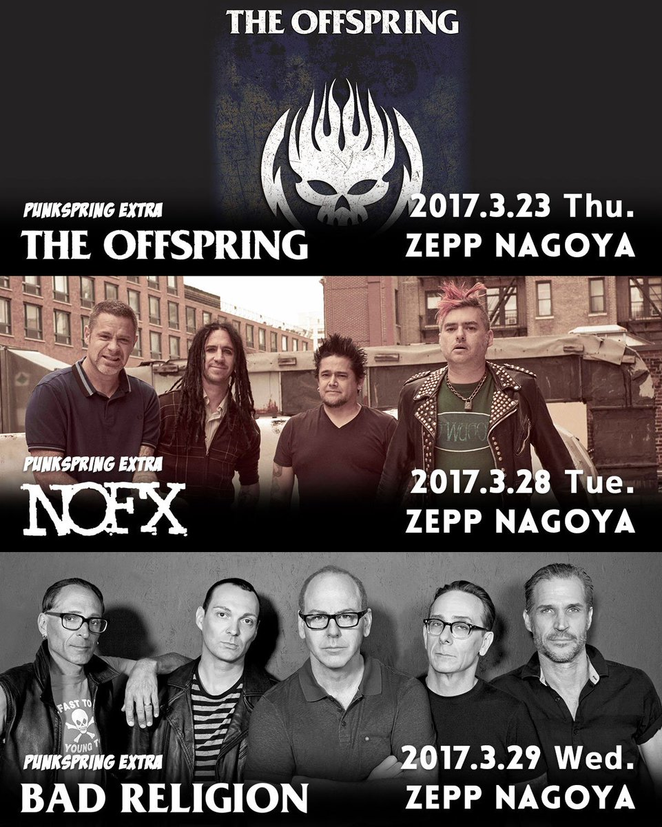 【THE OFFSPRING、BAD RELIGION、NOFXの名古屋での各単独公演決定!】THE…