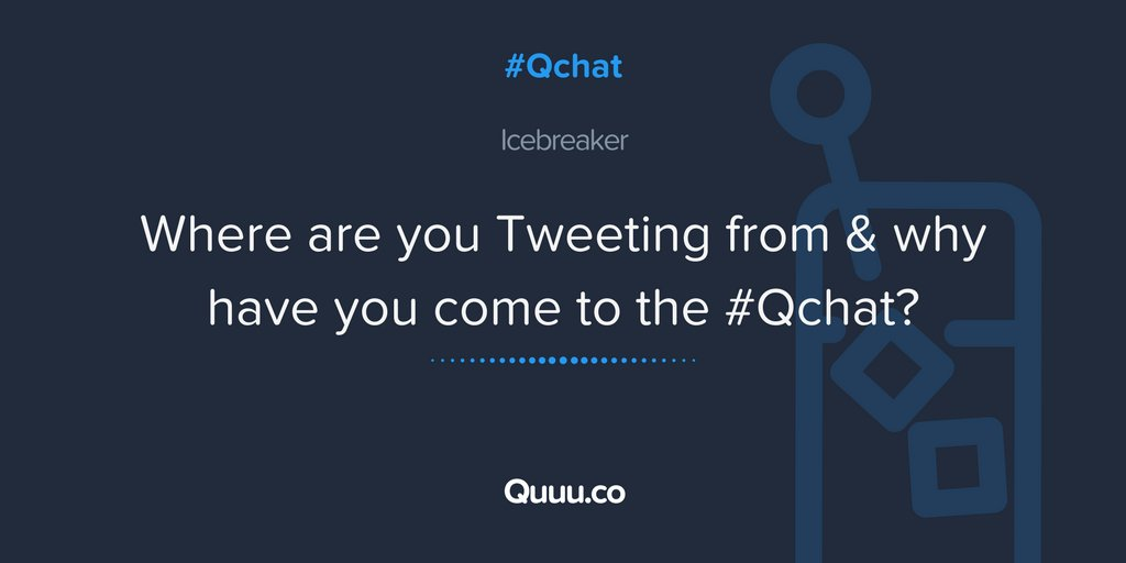 Here's a little icebreaker to kick things off: where are you Tweeting from & why have you come to tonight's #Qchat? https://t.co/JMgjs0ThUI