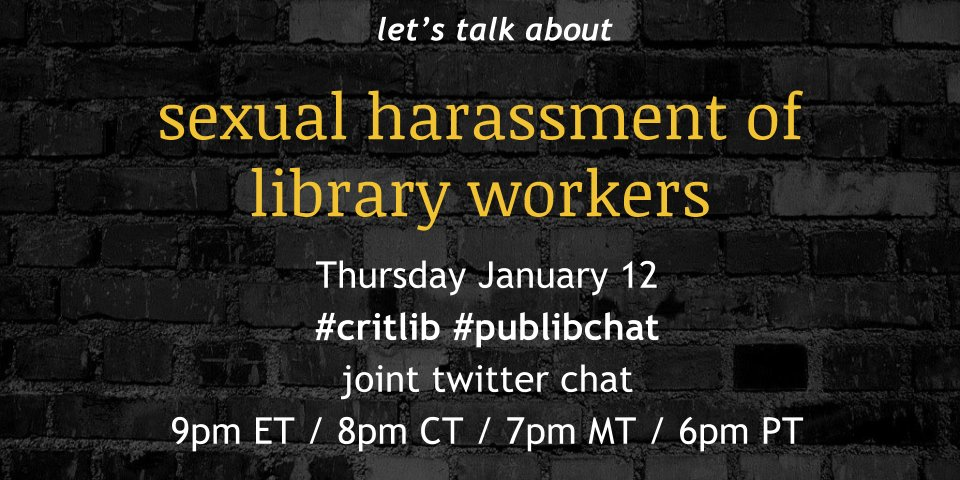 5 MINUTES! Join #publibchat & #critlib to talk about sexual harassment of library workers. 9pmET/8CT/7MT/6PT https://t.co/wanLyQmhGT