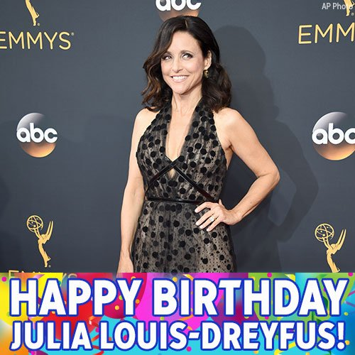 Happy Birthday to Emmy-winning actress Julia Louis-Dreyfus!