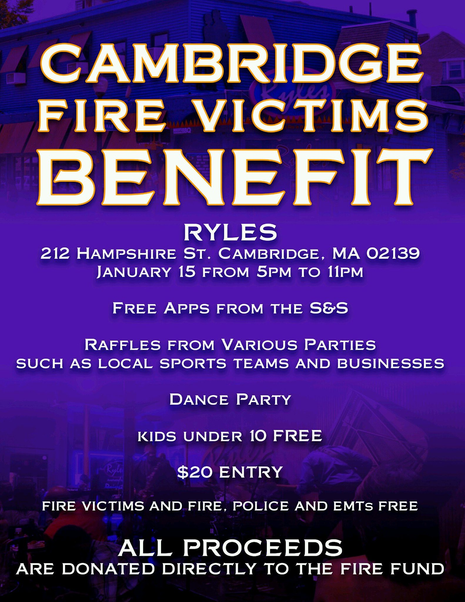Cambridge Fire Victims Benefit Ryles 212 Hampshire Street Cambridge, MA 02139 Jan 15th 5-11pm