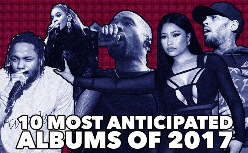 Check out rap-up's 10 most anticipated albums of 2017