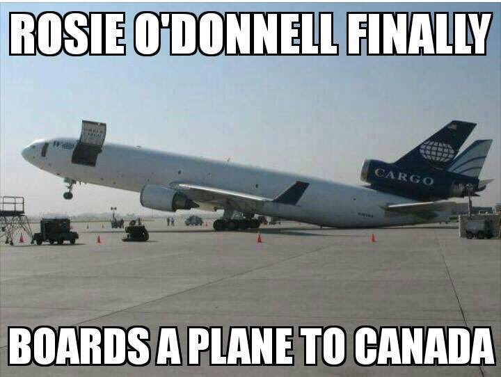 Rosie is finally off to Canada! #GoodRiddance #Tucker #Hannity #OReillyFactor <br>http://pic.twitter.com/pdqwyLax8j
