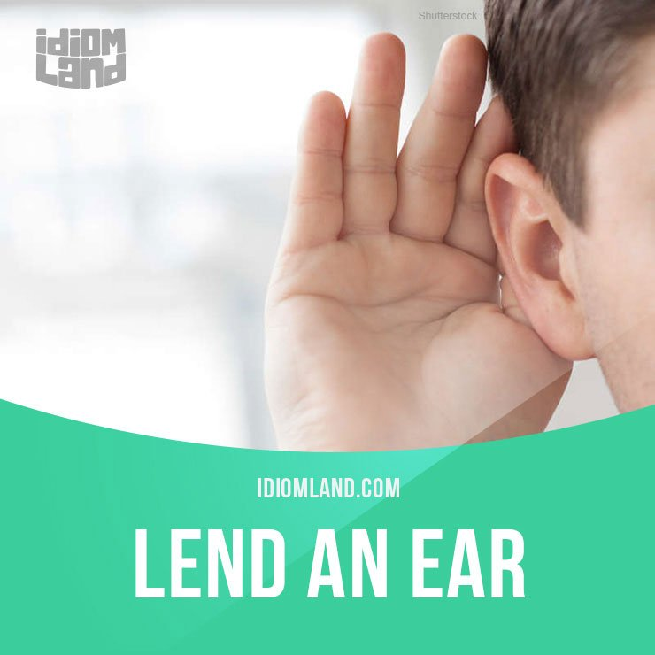 &quot;Lend an ear&quot; means &quot;to listen carefully&quot;.  Get our apps for learning English:  http:// learzing.com  &nbsp;     #idiom #idioms #sayings #english<br>http://pic.twitter.com/1FIyXsv81S