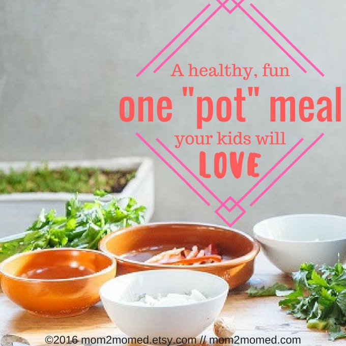 "A healthy, fun, one ""pot"" meal that your kids will love"