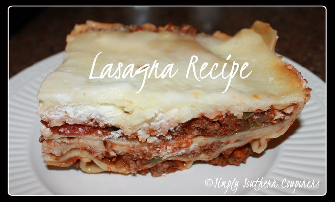 Lasagna Recipe — Life of a Southern Mom