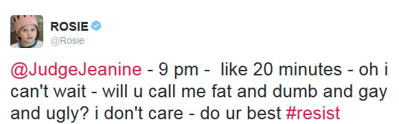 No @Rosie, I won't and don't call you or anyone fat, ugly or gay… Maybe dumb.  #Justice 9pm EST tonight