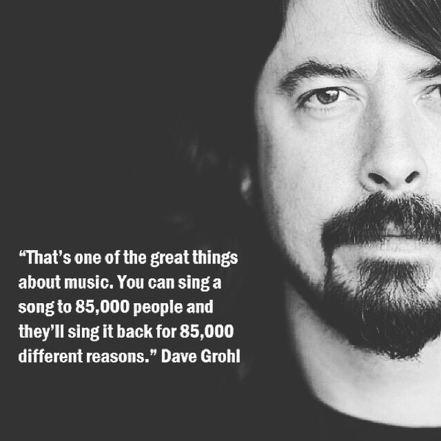 Truth has been said.  Happy Birthday Dave Grohl !