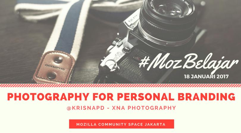 #MozBelajar: Photography for Personal Branding - @krisnapd - 18 Jan 2017 - 19.00-21.00 - #MozSpaceJKT. Registrasi: https://t.co/79HRek48hE https://t.co/zdmQwPi8Vi