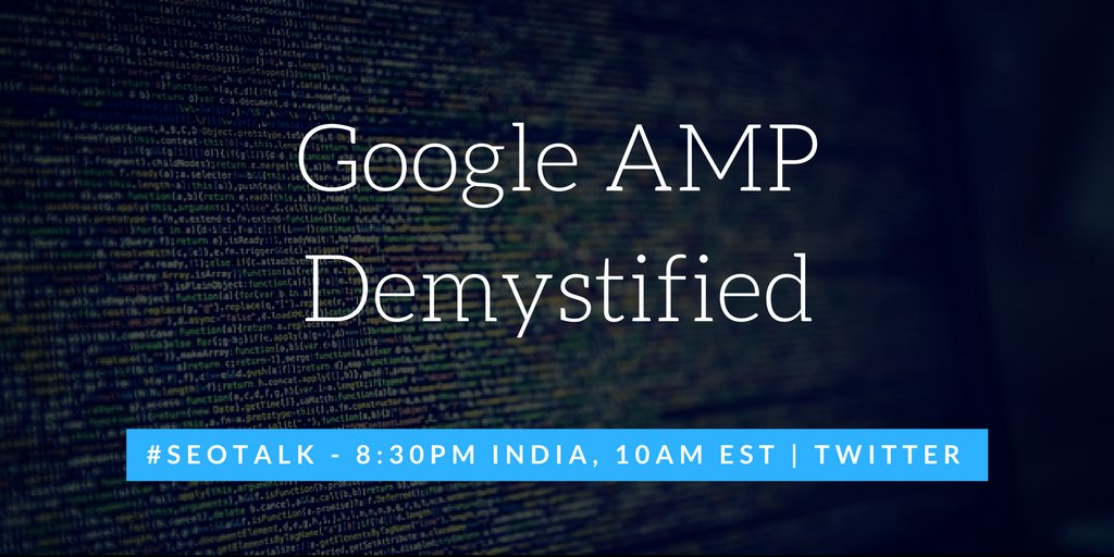 Tonight on #SEOTalk we will be demystifying Google #AMP , so join us and share your thoughts https://t.co/mbDyq2OCJA