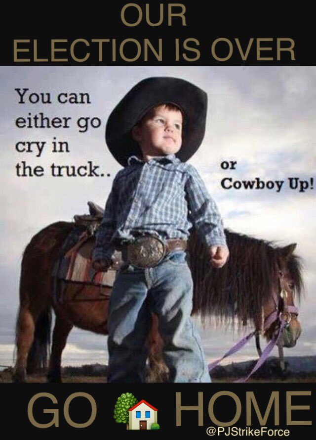 #Tuesdaymotivation  #Snowflake our election is over   Man up &amp; swallow your tears  #WeThePeople are ready to cowboy up  #Trumpismypresident<br>http://pic.twitter.com/6vjnQVRFfL