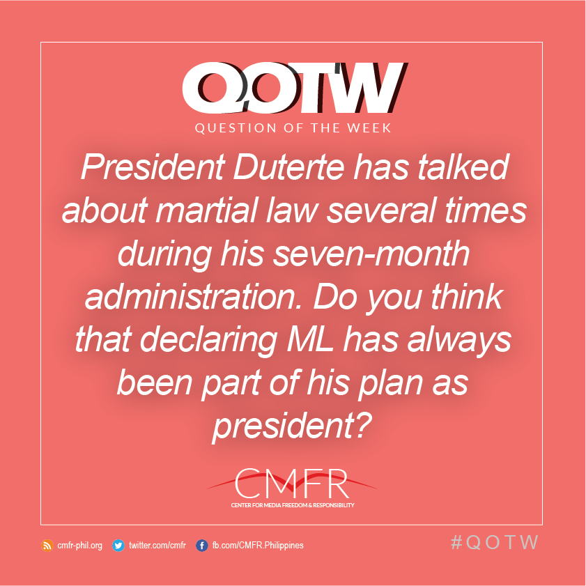 Thumbnail for QOTW: PRRD has talked about martial law several times. Do you think that declaring it has always been part of his plan?