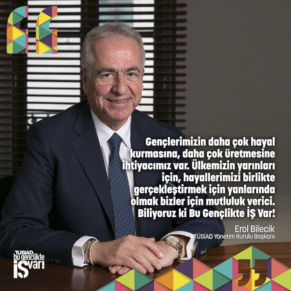 """""""Biliyoruz, Bu Gençlikte İŞ Var!…"""" #Tusiad #Bugenclikteisvar @ErolBile..."""
