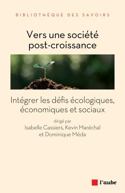 Notre livre &quot;Vers une société post-#croissance&quot; vient de paraître aux @EditionsdelAube .  http:// bit.ly/2ixFHMr  &nbsp;   @DeSchutterUNSR @smertens2<br>http://pic.twitter.com/7LaxdOzrlb