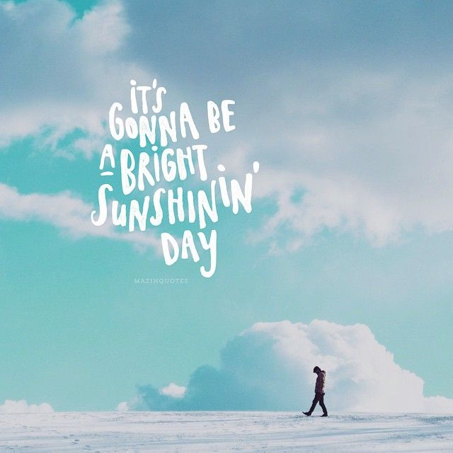It&#39;s gonna be a bright sunshinin&#39; day! #quotes #motivation #bright  http:// quotesalarm.com  &nbsp;  <br>http://pic.twitter.com/5fh6csVekt
