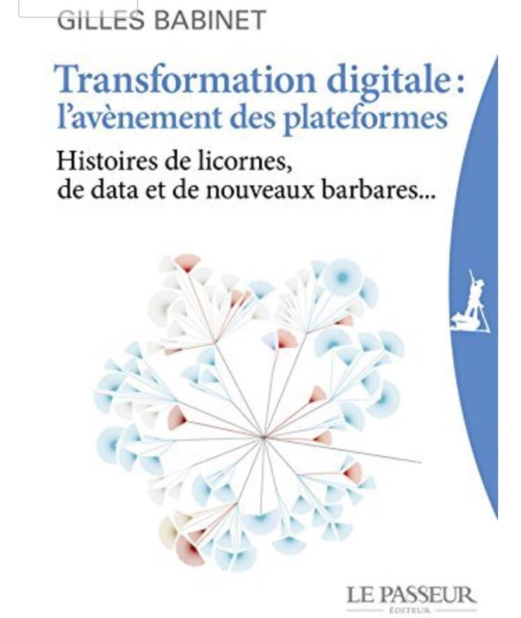 Thumbnail for TRANSFORMATION DIGITALE : L'AVENEMENT DES PLATEFORMES - Gilles BABINET